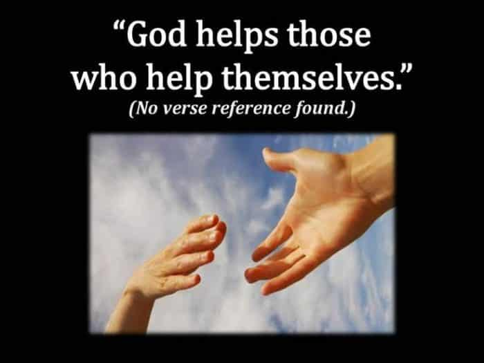 Unbiblical Statements Christians Believe – God helps those who help themselves – Part 1