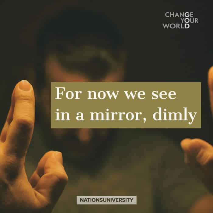 Weekly Reflection – Into the Mirror Dimly